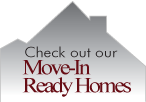 check out our move-in ready homes